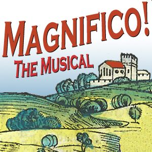 Magnifico! The Musical